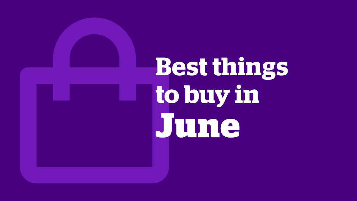 best things to buy in June