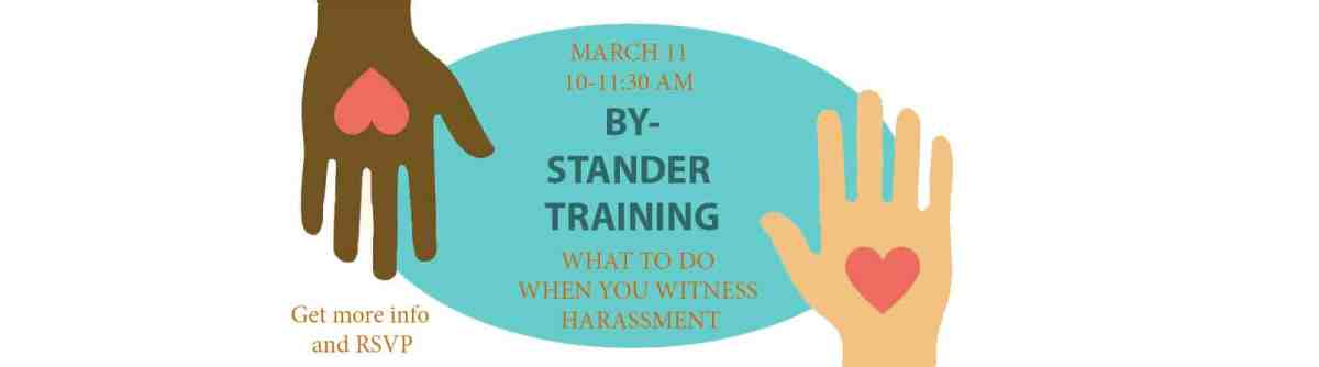 By-Stander Training, March 11, 10-11:30 a.m. at Hope Charter. Select to get more info and RSVP.
