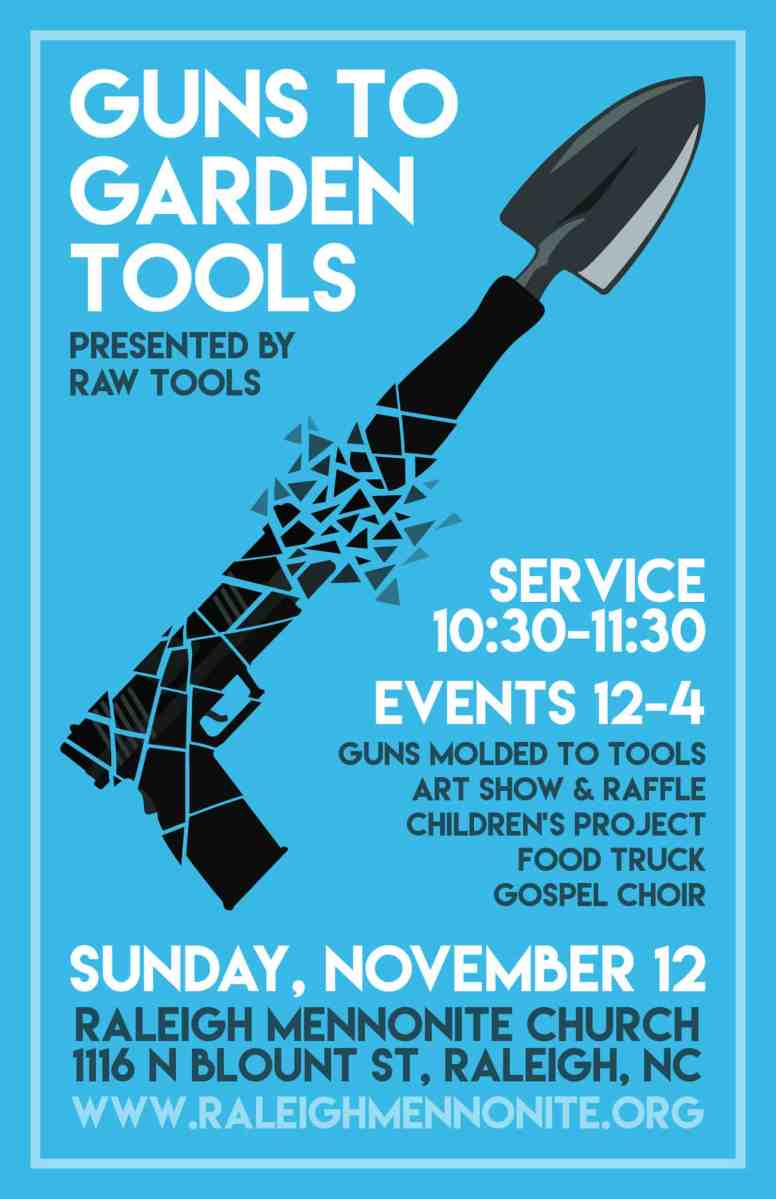 Poster promoting the Guns to Garden Tools Event, held at Raleigh Mennonite Church, Sunday, Nov. 12, 2017