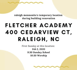 Raleigh Mennonite begins meeting at Fletcher Academy at 400 Cedarview Ct on Feb. 2.