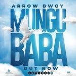 Mungu Baba Lyrics - Arrow Bwoy - New Song 2020
