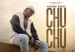CHU CHU By ARROW BWOY Mp3 Audio Download