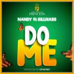 DO ME By NANDY FT BILLNASS Mp3 Audio Download