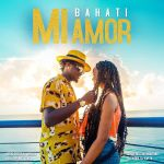 MI AMOR - BAHATI - MP3 AUDIO DOWNLOAD
