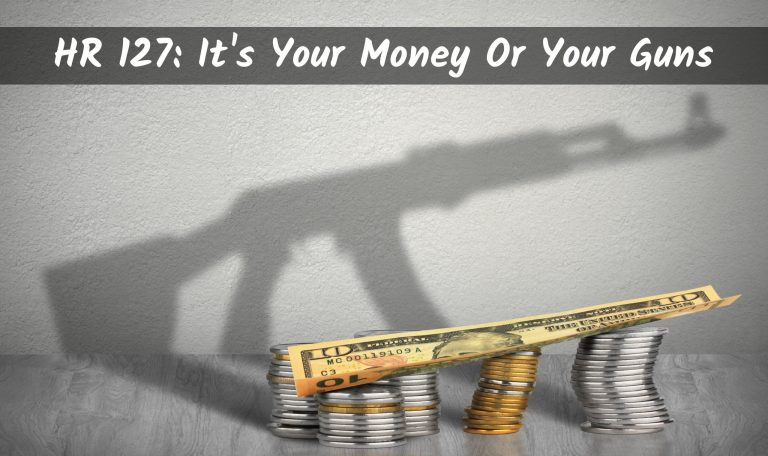 HR127: It's Your Money or Your Guns