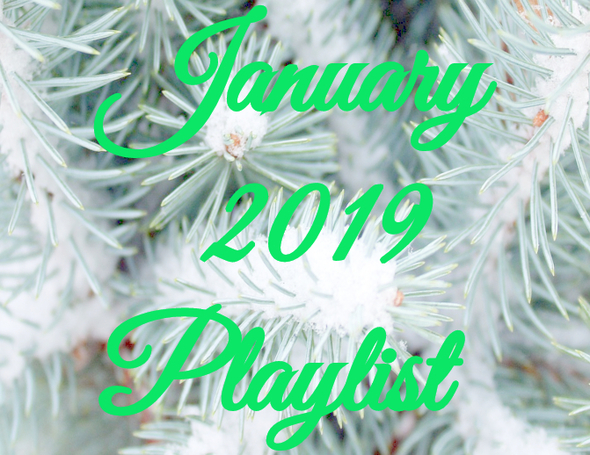January 2019 Playlist
