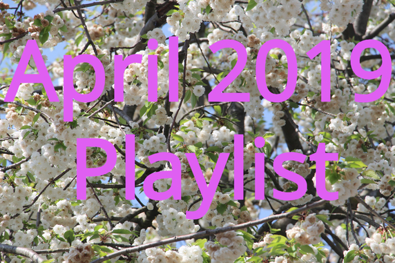 April 2019 Playlist