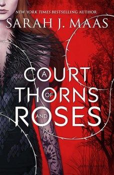 Book Review: A Court of Thorns and Roses by Sarah J. Maas