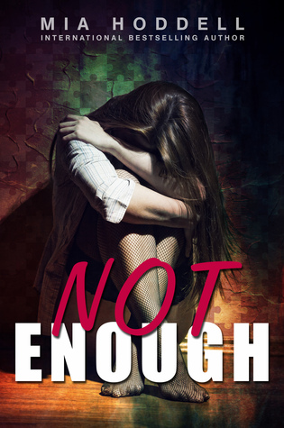 Blog Tour + Giveaway: Not Enough by Mia Hoddell