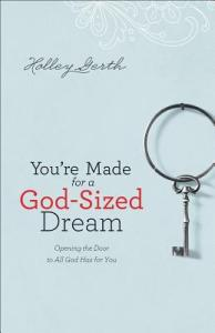 You're Made for a God Sized Dream