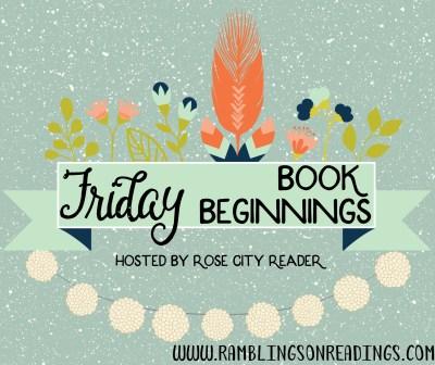 Friday Book Beginnings #3