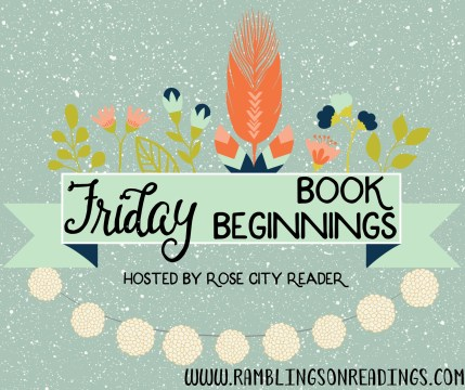 Friday Book Beginnings #3