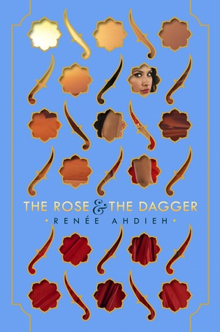 Book Review +TBR Discussion: The Rose and the Dagger by Renee Ahdieh