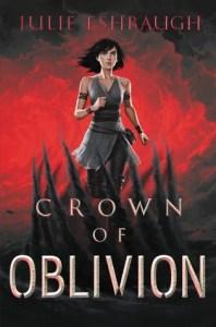 Blog Tour: Crown of Oblivion by Julie Eshbaugh