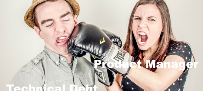 Ready? Fight! Product Manager Vs. Technical Debt