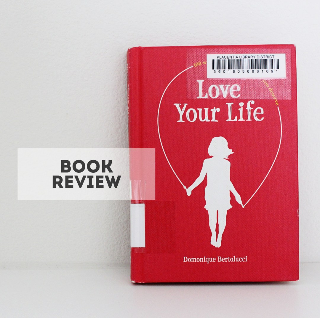 Love Your Life Book Review - www.randomolive.com