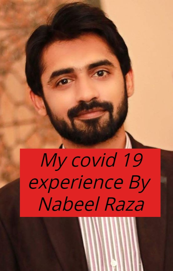 My covid 19 experience By  Nabeel Raza | CORONA RECOVERED WARRIORS