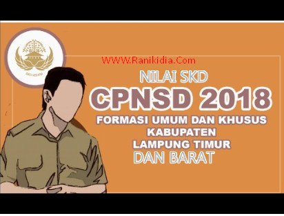 Pengumuman Nilai SKD CPNS Kab LAMPUNG TIMUR DAN BARAT 2018