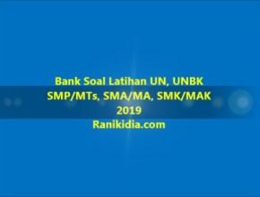 Bank Soal Latihan UN, UNBK SMP/MTs, SMA/MA, SMK/MAK 2019