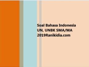 Soal Bahasa Indonesia UN, UNBK SMA/MA 2019