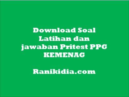 Download Soal Latihan dan jawaban Pritest PPG KEMENAG 2019