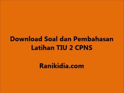 Download Soal dan Pembahasan Latihan TIU 2 CPNS 2019