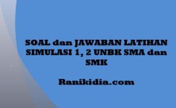 SOAL, JAWABAN LAT SIMULASI 1, 2 UNBK SMA dan SMK 2020