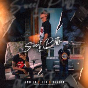 Andiex & TOT & Barbel – Sweet Pritty (Remix)