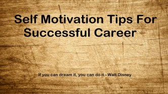 10 tips for successful career - Self Motivation Tips