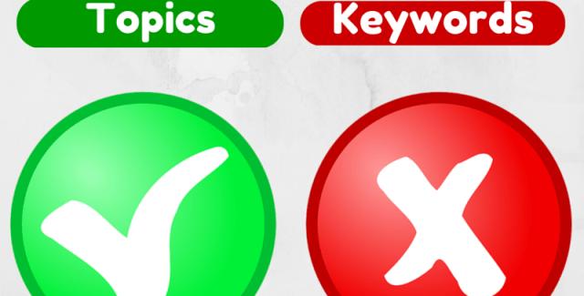 Focus on topics instead of keywords