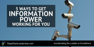 5 Ways to get Information Power Working for You