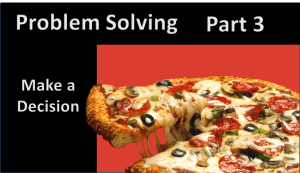 Problem Solving, Part 3: Make a Decision