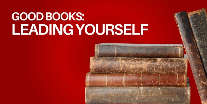Good Reads - Leading Yourself
