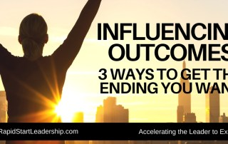 Influencing Outcomes - 3 Ways to Get the Ending You Want
