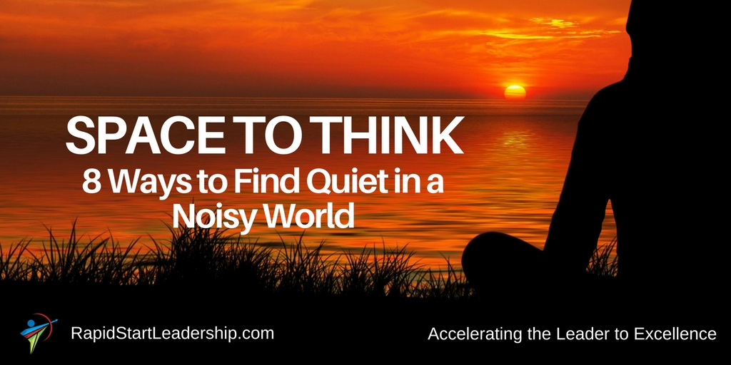 Space to Think - 8 Ways to Find Quiet in a Noisy World
