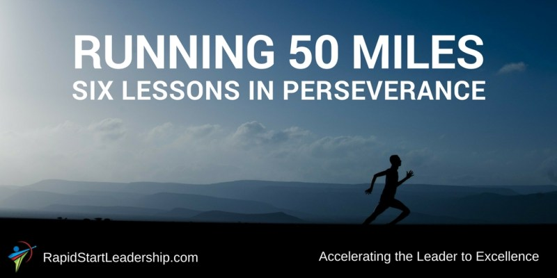Running 50 Miles - 6 Lessons in Perseverance