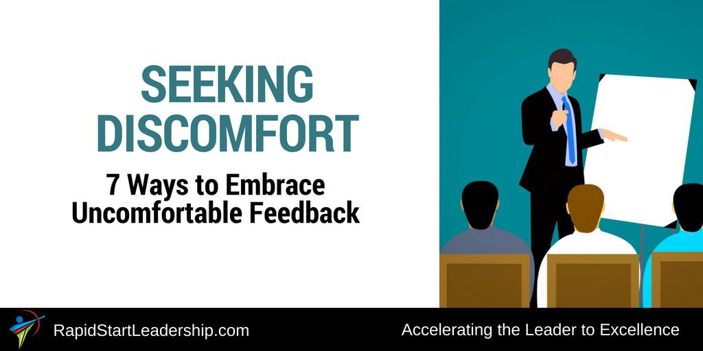 Seeking Discomfort: 7 Ways to Embrace Uncomfortable Feedback
