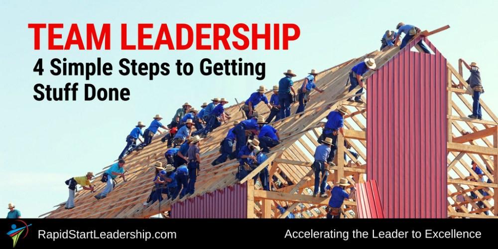 Team Leadership: 4 Simple Steps to Getting Stuff Done