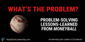 What's the Problem - Problem-solving Lessons Learned from Moneyball