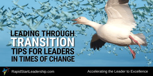 Leading Through Transition - Tips for Leaders in Times of Change