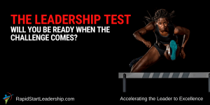 The Leadership Test - Will You Be Ready When the Challenge Comes?