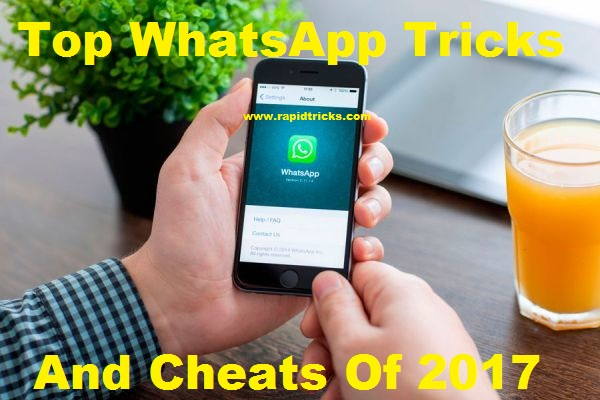 Top WhatsApp Tricks and Cheats Of 2017