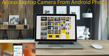 Access Laptop Camera From Android Phone