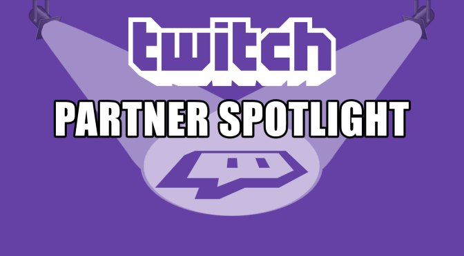Twitch Partner Spotlight