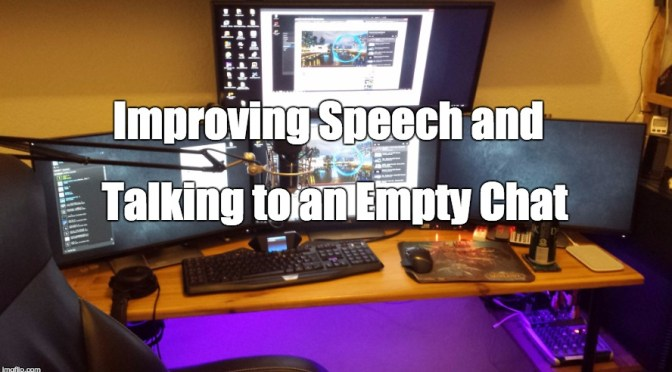 Improving Speech and Talking to an Empty Chat