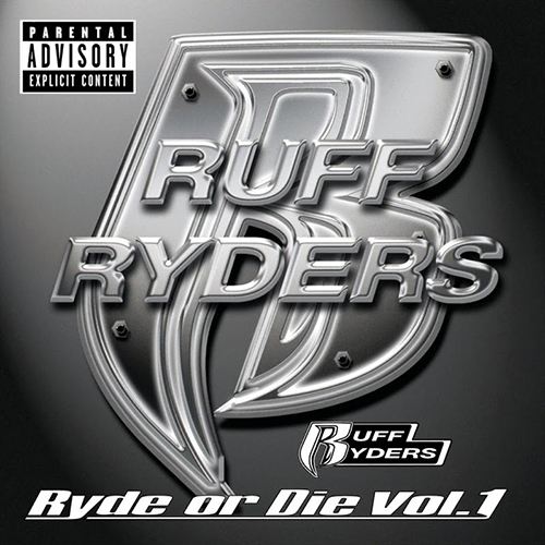 Ruff Ryders – Ryde Or Die Vol. 1