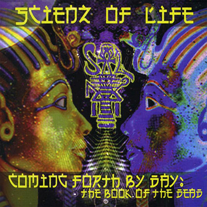 Scienz Of Life – Coming Forth By Day: The Book Of The Dead