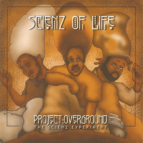 Scienz Of Life – Project: Overground – The Scienz Experiment