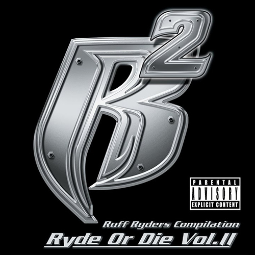 Ruff Ryders – Ryde Or Die Vol. II