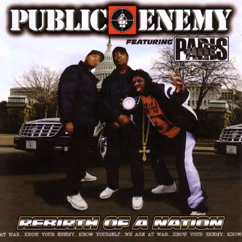 Public Enemy featuring Paris – Rebirth Of A Nation